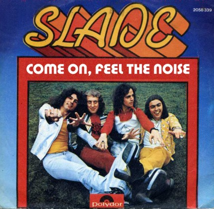 If Proof Readers Ruled the World: Come On, Feel the Noise by Slade