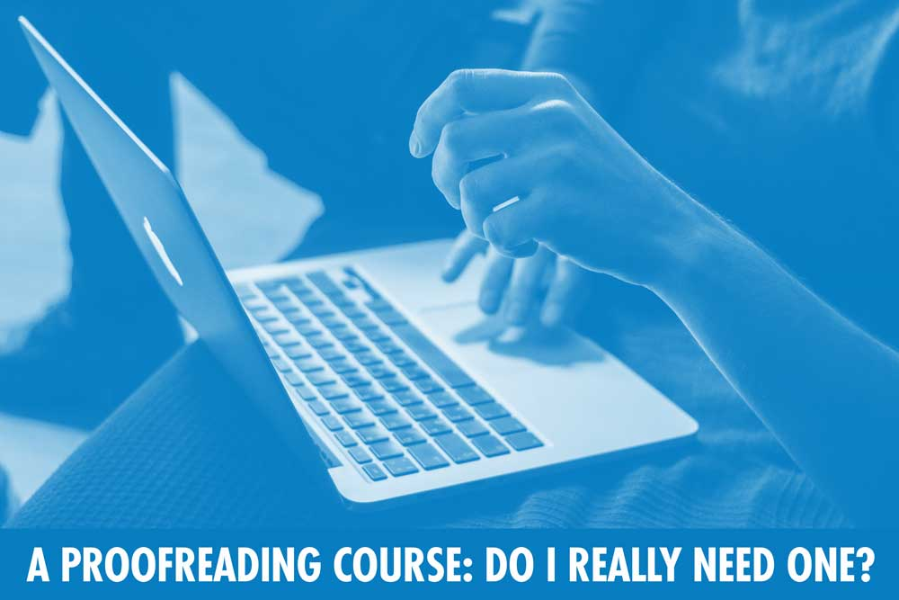 A Proofreading Course: Do I Really Need One?